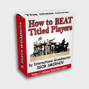 How To Beat Titled Players: Middlegame Chess Course by Igor Smirnov
