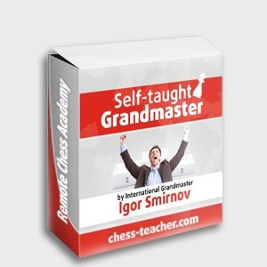 Self-Taught Grandmaster: Chess Training Course by Igor Smirnov
