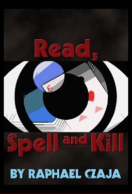 Read, Spell and Kill by Raphaël Czaja