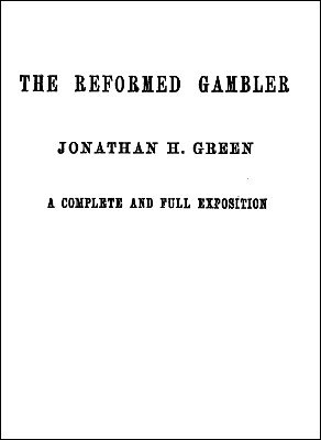 The Reformed Gambler by Jonathan H. Green