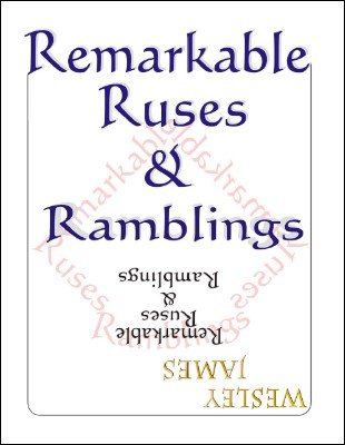 Remarkable Ruses & Ramblings by Wesley James