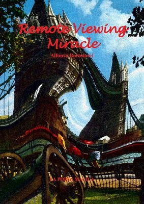 Remote Viewing Miracle by Alfonso Bartolacci
