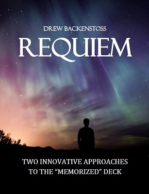 "Requiem: Two Innovative Approaches to the ""Memorized"" Deck by Drew Backenstoss"