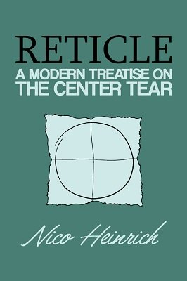 Reticle: a modern treatise on the center tear by Nico Heinrich