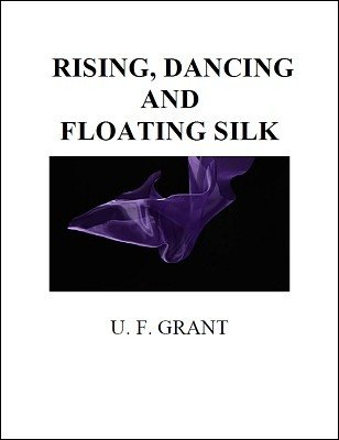 Rising, Dancing and Floating Silk by Ulysses Frederick Grant