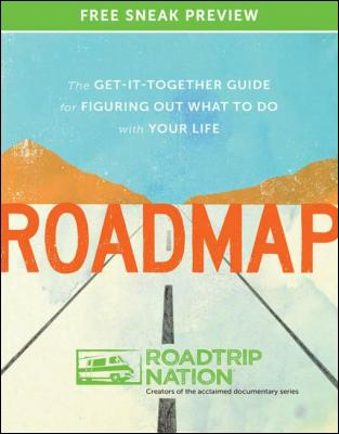 Roadmap (Sneak Preview): The Get-It-Together Guide to Figuring Out What to Do with Your Life by Roadmap Nation