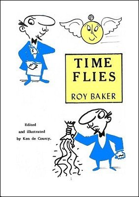 Roy Baker's Time Flies by Ken de Courcy