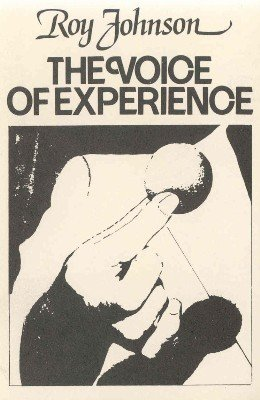 The Voice of Experience Volume 1 by Roy Johnson