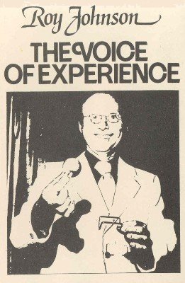 The Voice of Experience Volume 3 by Roy Johnson