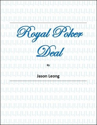 Royal Poker Deal by Jason Sheng