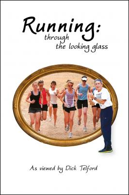 Running: through the looking glass by Dick Telford