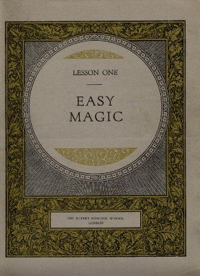 Rupert Howard Magic Course: Lesson 01: Easy Magic by Rupert Howard