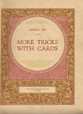 Rupert Howard Magic Course: Lesson 06: More Tricks with Cards by Rupert Howard