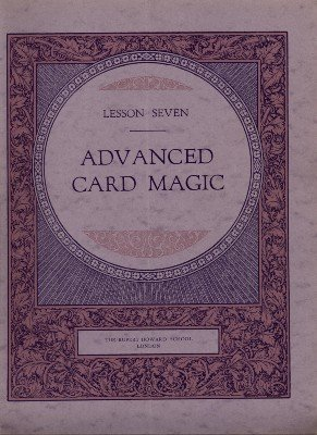 Rupert Howard Magic Course: Lesson 07: Advanced Card Magic by Rupert Howard