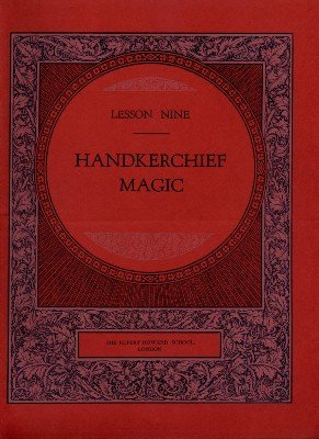 Rupert Howard Magic Course: Lesson 09: Handkerchief Magic by Rupert Howard