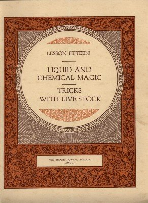 Rupert Howard Magic Course: Lesson 15: Liquid and Chemical Magic - Tricks with Live Stock by Rupert Howard