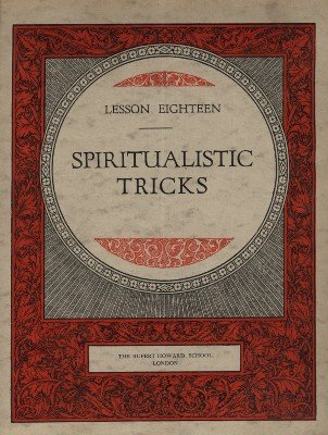 Rupert Howard Magic Course: Lesson 18: Spiritualistic Tricks by Rupert Howard
