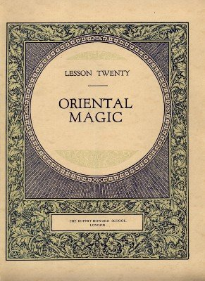 Rupert Howard Magic Course: Lesson 20: Oriental Magic by Rupert Howard