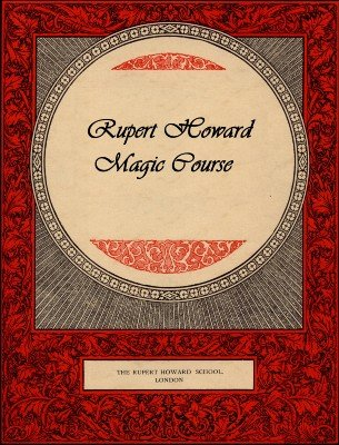 Rupert Howard Magic Course by Rupert Howard