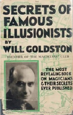 Secrets of Famous Illusionists by Will Goldston