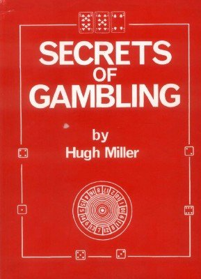 Secrets of Gambling by Hugh Miller