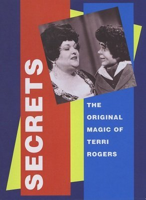 Secrets: the original magic of Terri Rogers (for resale) by Terri Rogers