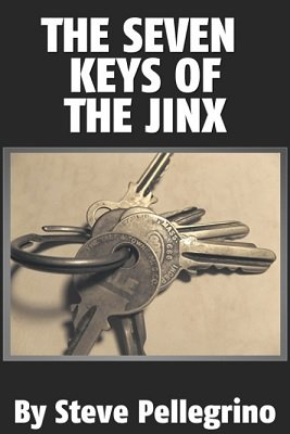 The Seven Keys of the Jinx by Steve Pellegrino