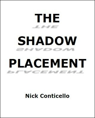 The Shadow Placement by Nick Conticello