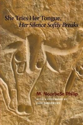 She Tries Her Tongue, Her Silence Softly Breaks by M. NourbeSe Philip