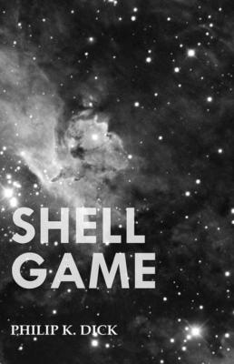 Shell Game by Philip K. Dick