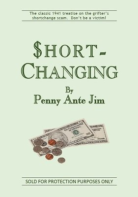 Short-Changing by Penny Ante Jim