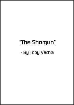 The Shotgun by Toby Vacher