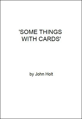 Some Things With Cards by John Holt