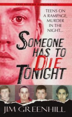 Someone Has To Die Tonight by Jim Greenhill