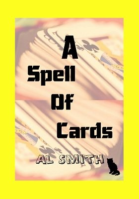A Spell Of Cards by Al E. Smith