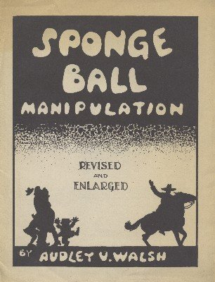 Sponge Ball Manipulation by Audley V. Walsh