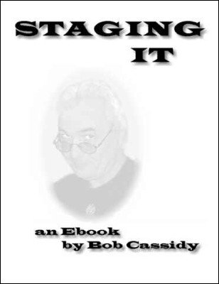 Staging It by Bob Cassidy