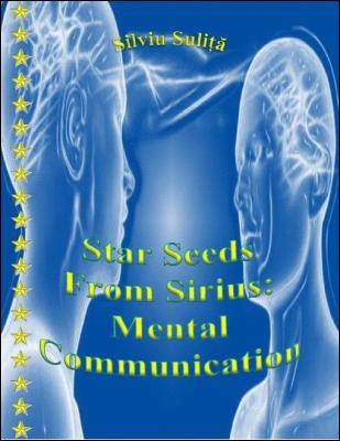 Star Seeds From Sirius: Mental Communication by Suli