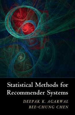 Statistical Methods for Recommender Systems by Deepak K. Agarwal & Bee-Chung Chen
