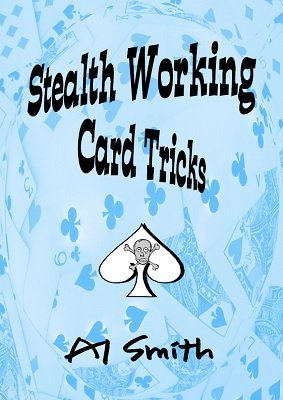 Stealth Working Card Tricks by Al E. Smith
