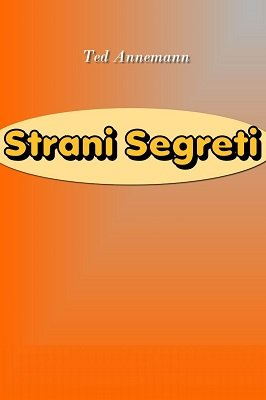 Strani Segreti by Ted Annemann