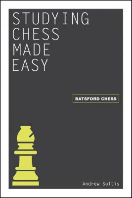 Studying Chess Made Easy by Andrew Soltis