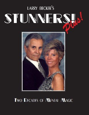 Stunners! Plus! Two Decades of Mental Magic by Larry Becker