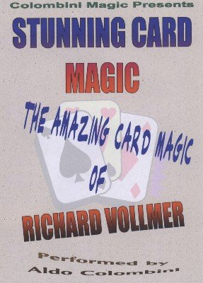 Stunning Card Magic: the amazing card magic of Richard Vollmer by Aldo Colombini