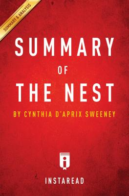 Summary of The Nest: by Cynthia D'Aprix Sweeney | Summary & Analysis by Instaread Summaries