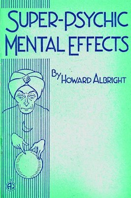 Super Psychic Mental Effects by Howard P. Albright
