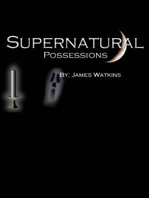 Supernatural Possessions by James Watkins