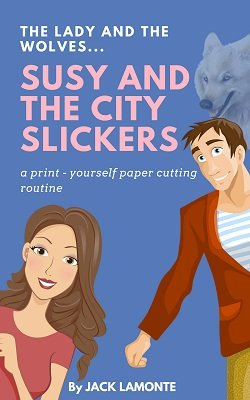 Susy and the City Slickers by Jack Lamonte