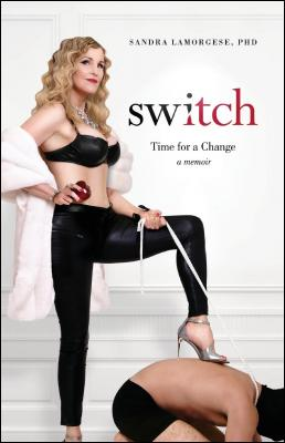 Switch: Time for a Change by Sandra LaMorgese PhD