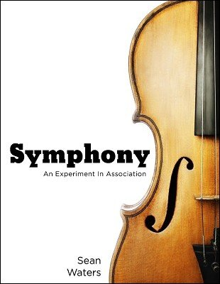 Symphony: an experiment in association by Sean Waters